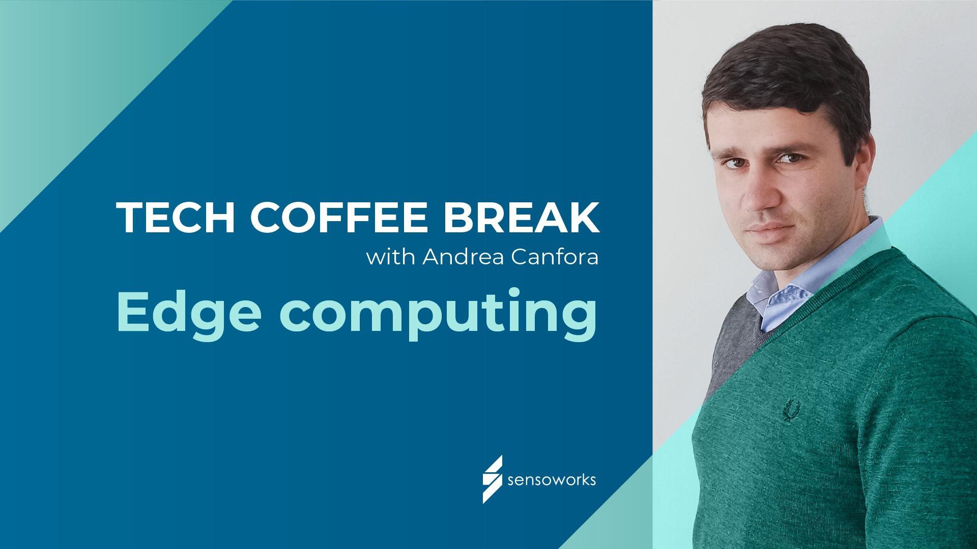 EDGE COMPUTING - TECH COFFEE BREAK con Andrea Canfora